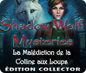 Shadow Wolf Mysteries: La Malédiction de la Colline aux LoupsÉdition Collector