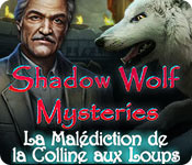 Shadow Wolf Mysteries: La Malédiction de la Colline aux Loups