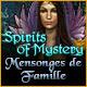 Spirits of Mystery: Mensonges de famille
