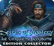 Spirits of Mystery: Le Cinquième RoyaumeÉdition Collector