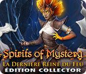 Spirits of Mystery: La Dernière Reine de FeuÉdition Collector
