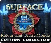 Surface: Retour dans l'Autre Monde Édition Collector