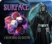 Surface: L'Écheveau du Destin