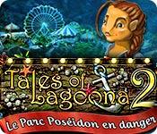 Tales of Lagoona 2: Le Parc Poséidon en Danger