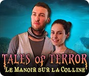 Tales of Terror: Le Manoir sur la Colline