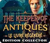 The Keeper of Antiques: Le Livre RégénéréÉdition Collector