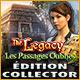 Jeu a telecharger gratuit The Legacy: Les Passages Oubliés Édition Collect