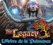 The Legacy: L'Arbre de la Puissance