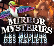 The Mirror Mysteries: Les Mondes des Reflets
