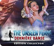 The Unseen Fears: Dernière DanseÉdition Collector