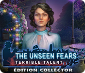 The Unseen Fears: Terrible Talent Édition Collector