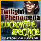 Twilight Phenomena LIncroyable Spectacle Edition Collector