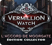 Vermillion Watch: L'Accord de MoorgateÉdition Collector