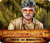 Wanderlust: L'Ombre du Monolithe
