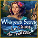 Télécharger des jeux PC : Whispered Secrets: Le Chant de Tristesse