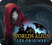 Worlds Align: Les Origines