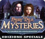 Acquista on-line giochi per PC, scaricare : Fairy Tale Mysteries: Il ladro di marionette Edizione Speciale