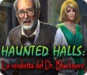 Acquista on-line giochi per PC, scaricare : Haunted Halls: La vendetta del Dr. Blackmore