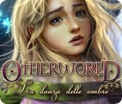 Acquista on-line giochi per PC, scaricare : Otherworld: La danza delle ombre