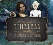 Acquista on-line giochi per PC, scaricare : Timeless: La città dimenticata