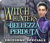 Acquista on-line giochi per PC, scaricare : Witch Hunters: Bellezza perduta Edizione Speciale