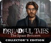 オンラインPCゲームを購入 : Dreadful Tales: The Space Between Collector's Edition