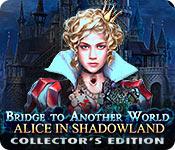 Spelletjes downloaden voor pc : Bridge to Another World: Alice in Shadowland Collector's Edition