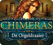 Spelletjes downloaden voor pc : Chimeras: De Orgeldraaier