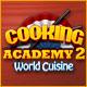 Spelletjes downloaden voor pc : Cooking Academy 2: World Cuisine