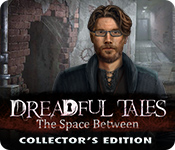 Spelletjes downloaden voor pc : Dreadful Tales: The Space Between Collector's Edition