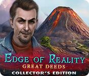 Spelletjes downloaden voor pc : Edge of Reality: Great Deeds Collector's Edition