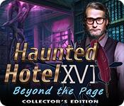 Spelletjes downloaden voor pc : Haunted Hotel: Beyond the Page Collector's Edition