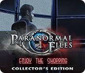 Spelletjes downloaden voor pc : Paranormal Files: Enjoy the Shopping Collector's Edition