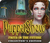 Spelletjes downloaden voor pc : PuppetShow: Faith in the Future Collector's Edition