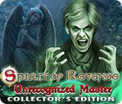 Spelletjes downloaden voor pc : Spirit of Revenge: Unrecognized Master Collector's Edition