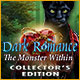 Nya datorspel Dark Romance: The Monster Within Collector's Edition