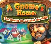 A Gnome's Home: Em Busca do Cristal da Vida