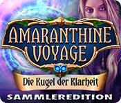 Amaranthine Voyage: Die Kugel der Klarheit Sammleredition