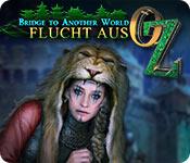 Bridge to Another World: Flucht aus Oz