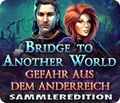 Bridge to Another World: Gefahr aus dem Anderreich Sammleredition