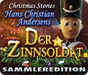 Christmas Stories 3: Hans Christian Andersens Der Zinnsoldat Sammleredition