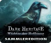 Dark Heritage: Wächter der Hoffnung Sammleredition