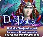 Dark Parables: Die kleine Meerjungfrau und der violette Gezeitensammler Sammleredition