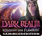 Dark Realm: Königin der Flammen Sammleredition