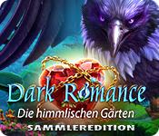 Dark Romance: Die himmlischen Gärten Sammleredition