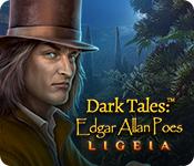 Dark Tales: Edgar Allan Poes Ligeia