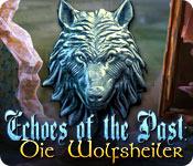 Echoes of the Past: Die Wolfsheiler