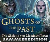 Ghosts of the Past: Die Skelette von Meadows Town Sammleredition