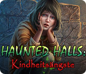 Haunted Halls: Kindheitsängste