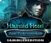 Haunted Hotel: Zum Tode verurteilt Sammleredition